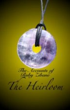 The Accounts of Ruby Zibane: The Heirloom by Kimber03