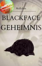 Blackface' Geheimnis {in Überarbeitung} by Mallylein