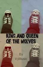 King and Queen of the wolves (Sequel to TRR) by V3Music