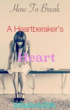 How to Break a Heartbreakers Heart {SE fanfic} by d3athold3R