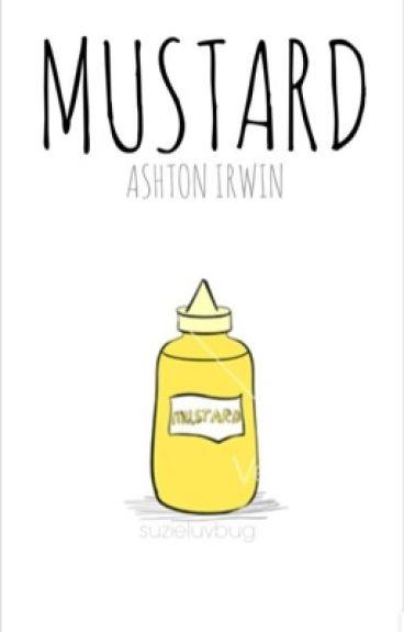 Mustard // Ashton Irwin (BOOK 3 IN THE FOOD SERIES)