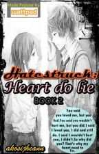Hatestruck (Book two: Completed) by akosijheann
