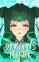 The Dragon's Flower (Vol 6 - Ongoing) by ChocoLily