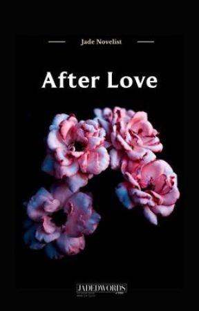 After Love by JadeNovelist