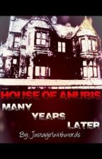 House of Anubis: Many Years Later... by Justagirlwithwords