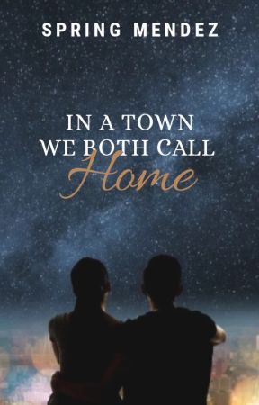 In A Town We Both Call Home by springmendezphr