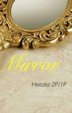 Mirror (Hetalia 2P) by imlovd