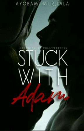 Stuck With Adam [SAMPLE] by ThatWriterDudee