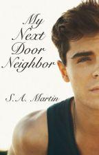 My Next Door Neighbor by SamanthaMartin23