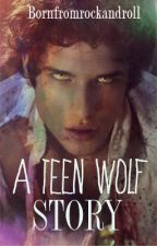 A Teen Wolf Story by Bornfromrockandroll