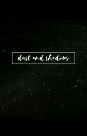 dust and shadows // graphics, art and poetry by shadowsoul-
