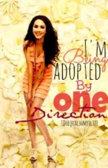 I'm Being Adopted by... One Direction?