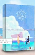 [ RE-UP ] CHỜ ĐẾN KHI GIÓ ÊM SỐNG LẶNG by baehyunee_0605