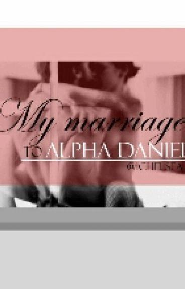 My marriage to Alpha Daniel