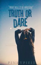 Truth or Dare? (#wattys2016) by pinkypie13