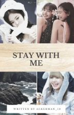 Stay With Me by Ackerman_10