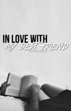 In Love With My Best Friend by jaexjae