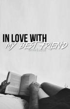 In Love With My Best Friend by jaexjae