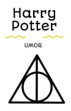 Harry Potter ~~ 𝕌𝕄𝕆ℝ~~ by Martina_Weasley_07