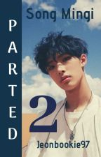 Parted [SEASON TWO] || Song Mingi by jeonbookie97