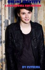 Online Identity (A Dan Howell Fan Fiction) by Cutiejea