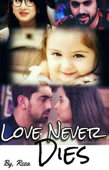 Love Never Dies - Reza - Wattpad
