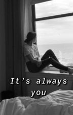 It's always you ♡ ~ a ashannie story  by _multifandomtings