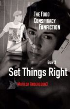 Set Things Right - The Fooo Conspiracy Fanfiction by MatildaAndersson3