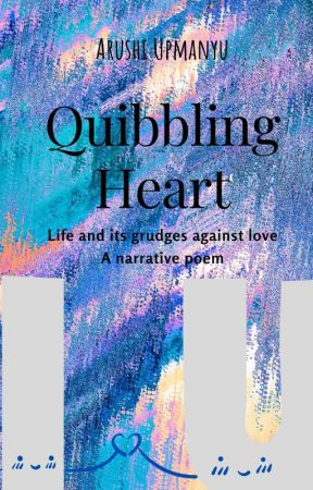 A Quibbling Heart by RuhiUDD