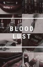 Blood Lust |CZ| by katherinehawthorn015