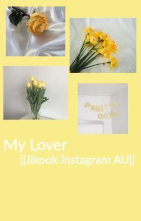 My Lover|| Jikook Instagram AU|| *lowercase* by bangtanuwus