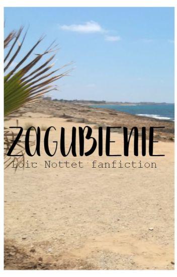 Zagubienie / Loic Nottet fanfiction