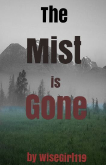 The Mist is Gone