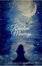 My Random Musings by MortalSarcasm