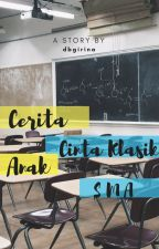 Cerita Cinta Klasik Anak SMA by dbgirina