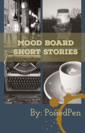 Mood Board Short Stories by PoisedPen