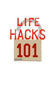 Life Hacks 101 by Stellako555