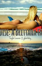 Paradise: A Brittana Fanfic by thekid05