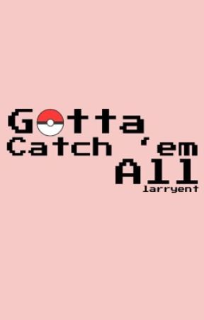Gotta Catch 'em All; larry stylinson one-shot (Bottom!Louis) by larryent