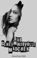 Das geheimnisvolle Mädchen by AnneFelix1904