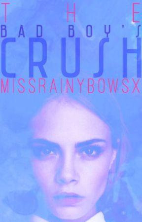 The Bad Boy's Crush by MissRainybowsx