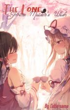 The Lone Shrine Maiden's Wish by Cutie-sama