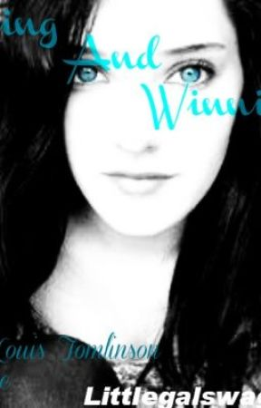 Losing and winning (Louis Tomlinson fanfic) ON HOLD by Littlegalswagger