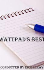 Wattpad's Best by IsobelRay