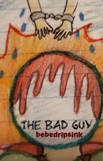 The Bad Guy - Yandere Mysterio x Reader - bebedripsink - Wattpad