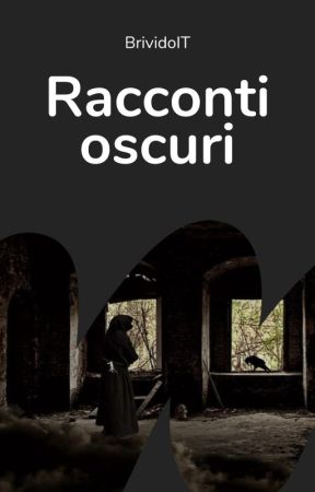 Racconti oscuri by WattpadBrividoIT