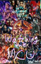 Watching The MCU (with underrated films) by ImaFishtick