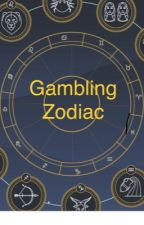 Gambling Zodiac  by Fantasies5545