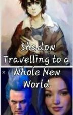 Shadow Traveling to a Whole New World by Jedigirl135