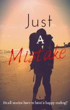 Just A Mistake (being edited) by madewithlove13